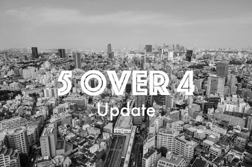 5 over 4Update